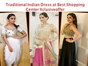 Traditional Indian Dress at Best Shopping Center Xclusiveoffer