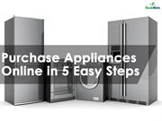 Purchase Appliances Online in 5 Easy Steps