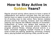 How to Stay Active in Golden Years?