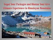 Nepal Tour Packages and Bhutan Tour Give Ultimate Experience in Himala