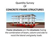 Quantity Survey Of CONCRETE FRAME STRUCTURES by er. rohit garg