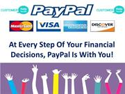 Call Paypal technical support to resolve your Paypal issues