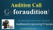 Set your career through open Auditions For New TV Serials