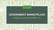 Government Marketplace is bringing the governments market right to you