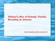 Michael LeRoy of Orlando, Florida Becoming an Attorney
