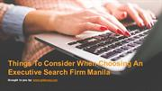 Things To Consider When Choosing An Executive Search Firm Manila