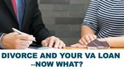 Divorce And Your VA Loan -Now What