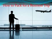 How To Pack For A Business Trip - Juan Manrique Long Beach CA