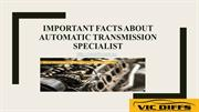 Important Facts about Automatic Transmission Specialist  vicdiffs
