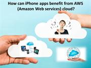 How can iPhone apps benefit from AWS (Amazon Web services) cloud