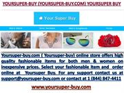 Yoursuper-buy.com High Quality Luxury Products For All