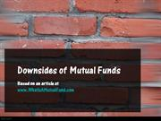Downsides of Mutual Funds