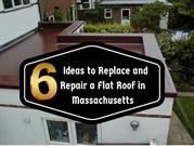 6 Ideas to Replace and Repair a Flat Roof in Massachusetts