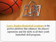 Mission of Basketball - Larry Hughes Basketball Academy