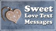 Sweet Love Text Messages For Him Or Her