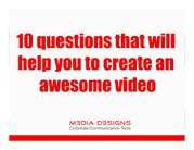 10 questions that will help you to create an awesome video_Media Desig