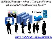William Almonte - What Is The Significance Of Social Media Recruiting