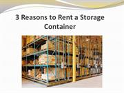 3 Reasons to Rent a Storage Container