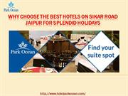 Why Choose the Best Hotels on Sikar Road Jaipur for Splendid Holidays