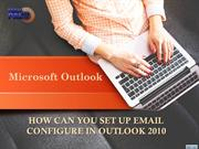 HOW CAN you SET UP EMAIL configure IN OUTLOOK 2010