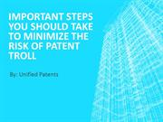 Important steps you should take to minimize the risk of patent troll