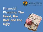 Financial Planning the Good, the Bad, and the Ugly
