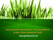 Online Garden Accessories – Knowing Where to Buy These Important Tools