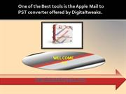 Best tools is the Apple Mail to PST converter offered by Di