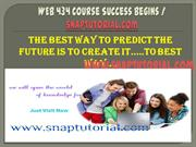 WEB 434 Course Success Begins / snaptutorial.com
