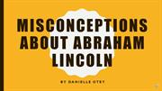 Misconceptions about Abraham lincoln
