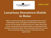 Luxurious Downtown Hotels in Boise