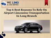 Top 6 Best Reasons To Rely On Airport Limousine Transportation In Long
