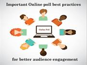 5 Crucial Online Poll Practices for Audience Engagement