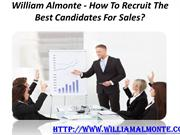 William Almonte - How To Recruit The Best Candidates For Sales