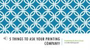 Commercial Printing Service - 5 Things to Ask
