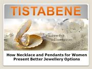 Necklace and Pendants online for Women's-Tistabene