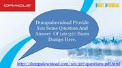 Oracle 1z0-327 Actual Exam Question Answers
