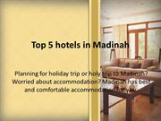 Top 5 Hotels In Madinah
