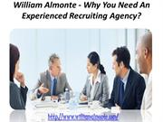 William Almonte - Why You Need An Experienced Recruiting Agency