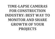TIMELAPSE CAMERAS FOR CONSTRUCTION INDUSTRY BEST WAY TO MONITER AND SH