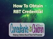How To Obtain RBT Credential