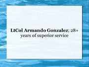 Lt Col Armando Gonzalez; 28+ years of superior service