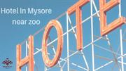 Hotel in Mysore Near Zoo – Get Ready To Enjoy All 5 Star Luxuries At A