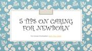 5 Tips On Caring for Newborn