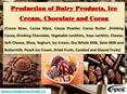 Production of Dairy Products, Ice Cream, Chocolate and Cocoa