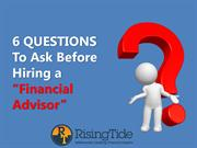6 QUESTIONS To Ask Before Hiring a Financial Advisor