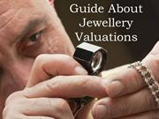 Guide about Jewellery Valuations
