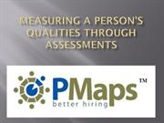 Measuring a person's qualities through Assessments