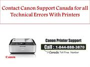 Contact Canon Support Canada for all technical errors with printers