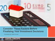 Consider These Factors Before Finalizing Your Investment Decisions
